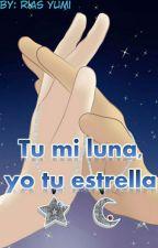  Tú Mi Luna, Yo Tú Estrellal FNAFHS [completo]  by riasyumi123