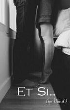 Et si..[En Correction 🖋] by MiissO