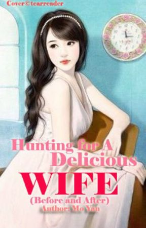 Hunting for a Delicious Wife (Before and After) by tearreader