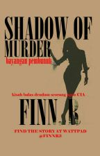 Shadow Of Murder by FinnR3