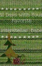 12 Days with Your Favorite interstellar_babe by interstellar_babe