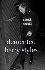 demented- harry styles by laurthewriter