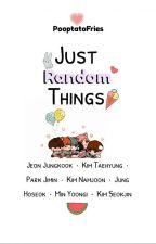 Just Random Things    BTS by PooptatoFries