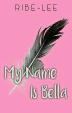 My Name is Bella by ribe-lee