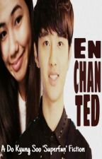 ENCHANTED - Short Fan Fiction for Do Kyung Soo by vanillafrappeee