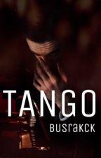 TANGO by BusraKck
