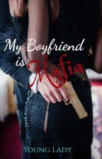 My Boyfriend is Mafia by younglady_05