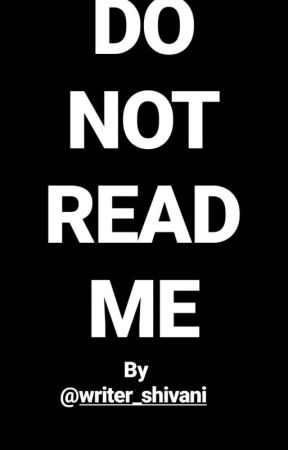 DO NOT READ ME by writer_shivani