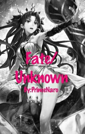 Fate/Unknown by PrinceNaro