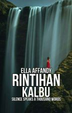 Rintihan Kalbu : Silence Speaks A Thousand Words  by EllaAffandy