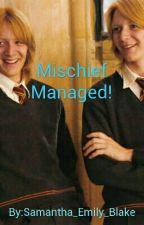 Mischief Managed! by Samantha_Emily_Blake
