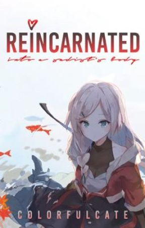 reincarnated into a sadist's body ✓ by colorfulcate
