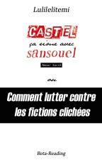 Castiel ça rime avec SANSOUEL ! Ou du Bêta-Reading by Lulilelitemi