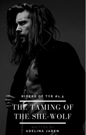 The Taming of the She-Wolf (Riders Of Tyr #1.5 - MC Romance) by AdelinaJaden