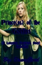 Prince(ss) of the Goblins (A labyrinth fanfiction story) girlxgirl by DawnCloud