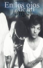 En Los Ojos De Un Ángel. {Larry Stylinson} [Sin Editar] by sunshinelarry