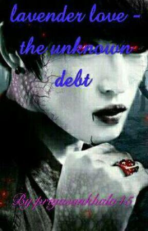 Lavender love - The Unknown Debt  by priyasankhala45