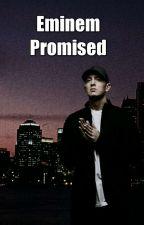 Eminem Promised by EminemPresleyJackson