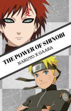 The Power Of Shinobi (Naruto x Gaara) by Cupcakes20040