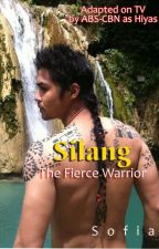 Silang, The Fierce Warrior (Adapted on TV  as Hiyas) by sofia_jade6