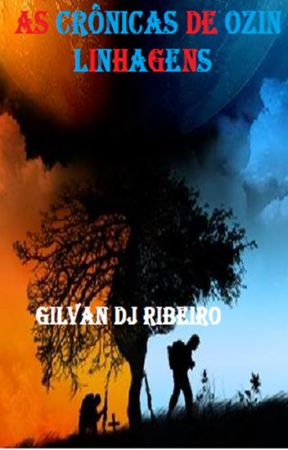 As Crônicas de Ozin-Linhagens by Gilvan230