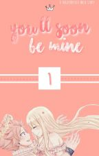 You'll soon be mine..  | Nalu // x reader by dogeisbaexix