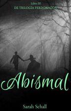 Abismal (Perdonados #3)  by Sarah_Schall