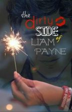 ON HOLD - The Dirty Side of Liam Payne (Liam Payne FanFiction) by LifeOnHold