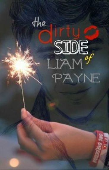 ON HOLD - The Dirty Side of Liam Payne (Liam Payne FanFiction)