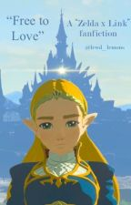 Free to Love - A Zelda x Link Fanfiction by lewd_lemons