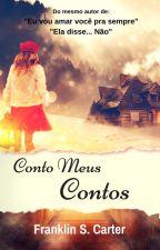 Conto Meus Contos by FranklinSCarter