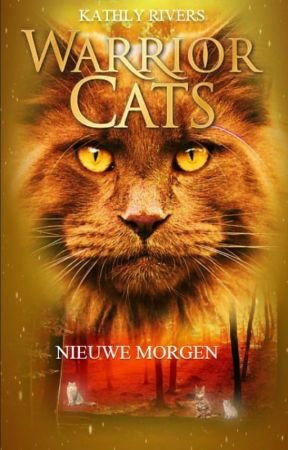 Warrior Cats Nieuwe Morgen Fanfictie By Kathly Rivers