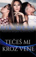 TEČEŠ MI KROZ VENE✔ by Nik-West