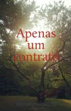 Apenas um contrato by VitriaAlmeida010