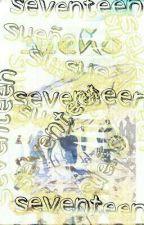 ♥sueño ♥👉 seventeen & tu👈 by andresalu238