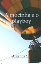 A mocinha e o playboy by RinaSFS