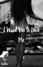 I Want You To Love Me by xxFlow