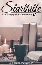 Starthilfe - Der Verlagsguide für Neuautoren by die_buecherwuermer