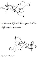 Because life without you is like life without music by dead_like_mcr