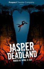 Jasper in Deadland Lyrics by RhondaLloyd