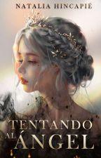 Tentando al Angel by nabookwrite