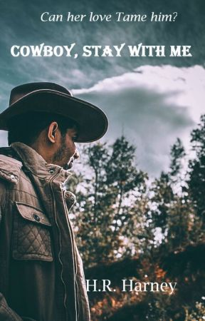 Cowboy, Stay with Me by honnaoharney