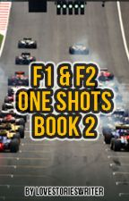One Shots F1 & F2  (Book 2) by lovestorieswriter