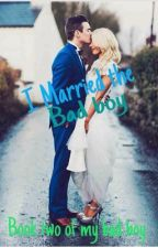 I Married the bad boy( book two to My bad boy (ON HOLD)) by cxmings