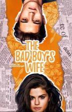 The Bad Boy's Wife  (Book 2) by randomnycgirl