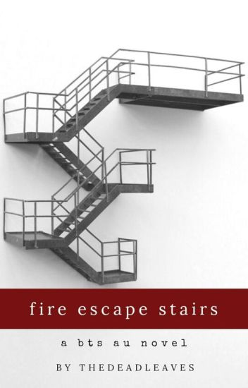 Fire Escape Stairs   ZZz   Wattpad