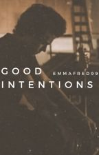 Good Intentions by emmafred99