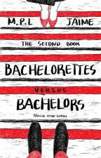 Bachelorettes Versus Bachelors (Book 2) by BangtansWife