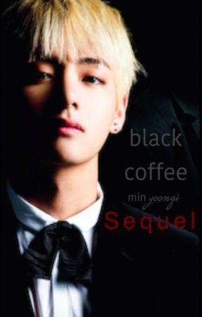 m.yg || black coffee;sequel [r15] by gguktae_