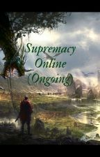 Supremacy Online (Ongoing) #Wattys2018 by KLBacud